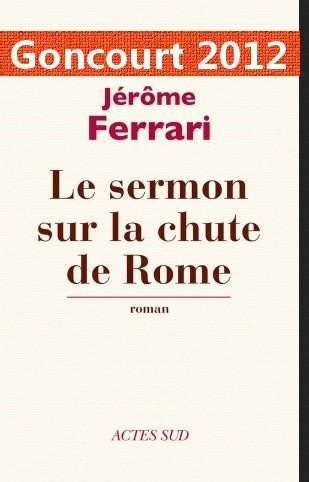 Le sermon sur la chute de Rome GONCOURT 2012 Jerome Ferrari
