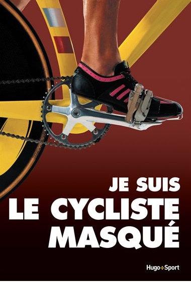 Je suis le cycliste masqué