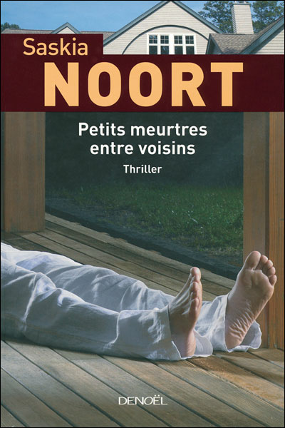 Petits meurtres entre voisins de Saskia Noort