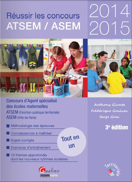 Réussir le concours ATSEM/ASEM 2014-2015 : Concours d'agent spécialisé des écoles maternelles