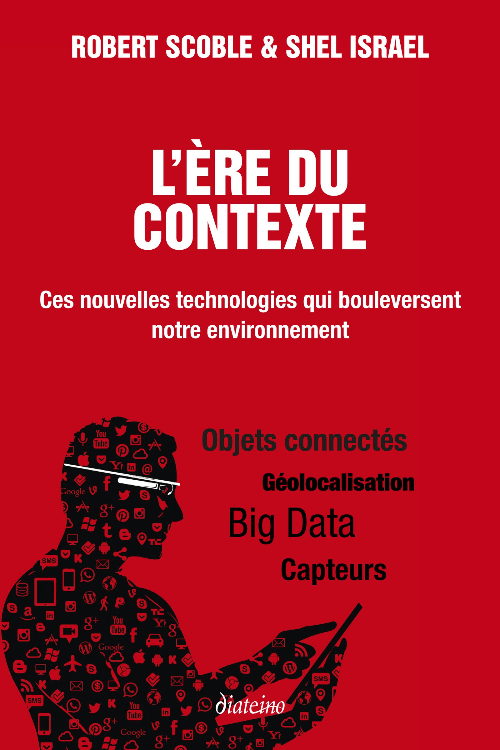 L'ère du contexte : Ces nouvelles technologies qui bouleversent notre environnement