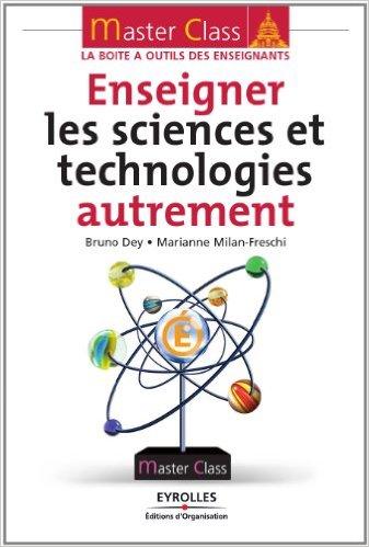 télécharger Enseigner les sciences et technologies autrement