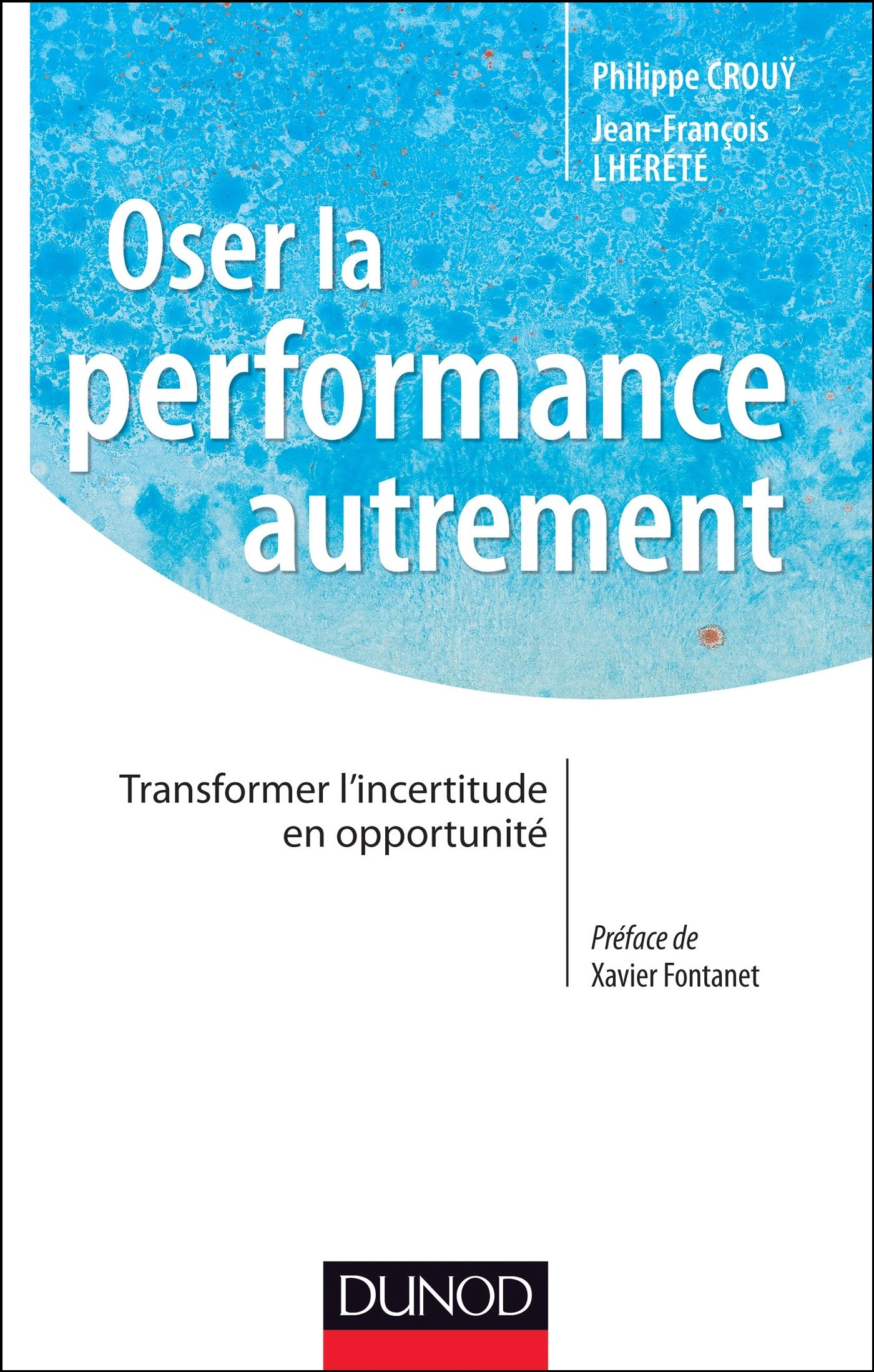 télécharger Oser la performance autrement : Transformer l'incertitude en opportunité