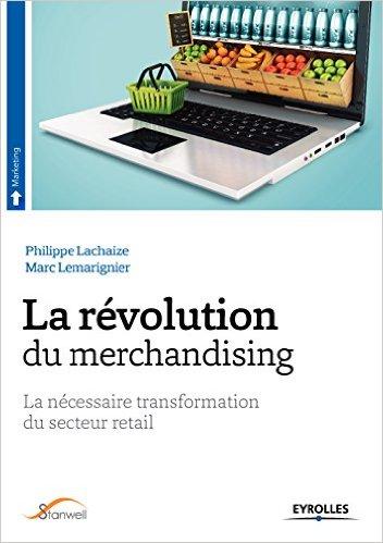 La révolution du merchandising : La nécessaire transformation du secteur retail