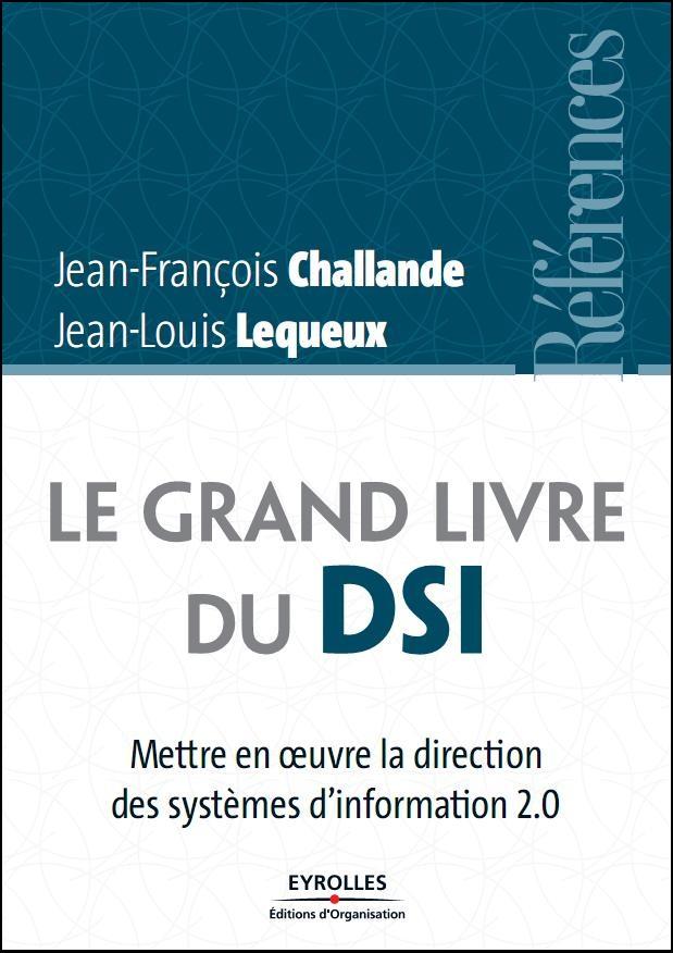 télécharger Le grand livre du DSI : Mettre en oeuvre la direction des systèmes d'informations 2.0