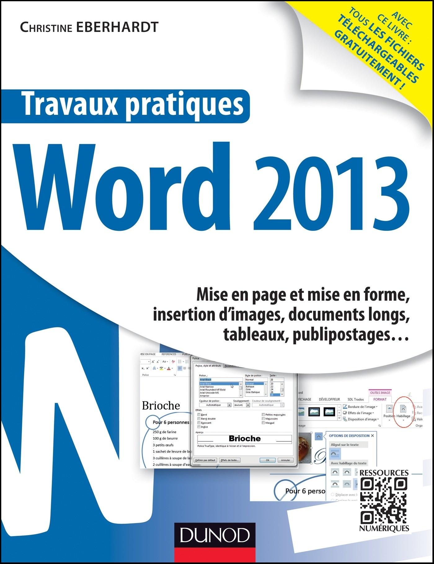 Travaux pratiques - Word 2013 : Mise en page et mise en forme, insertion d'images, documents longs, tableaux, publipostages ?