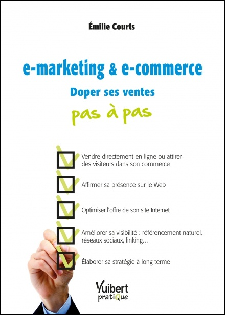 e-marketing & e-commerce - Doper ses ventes pas à pas