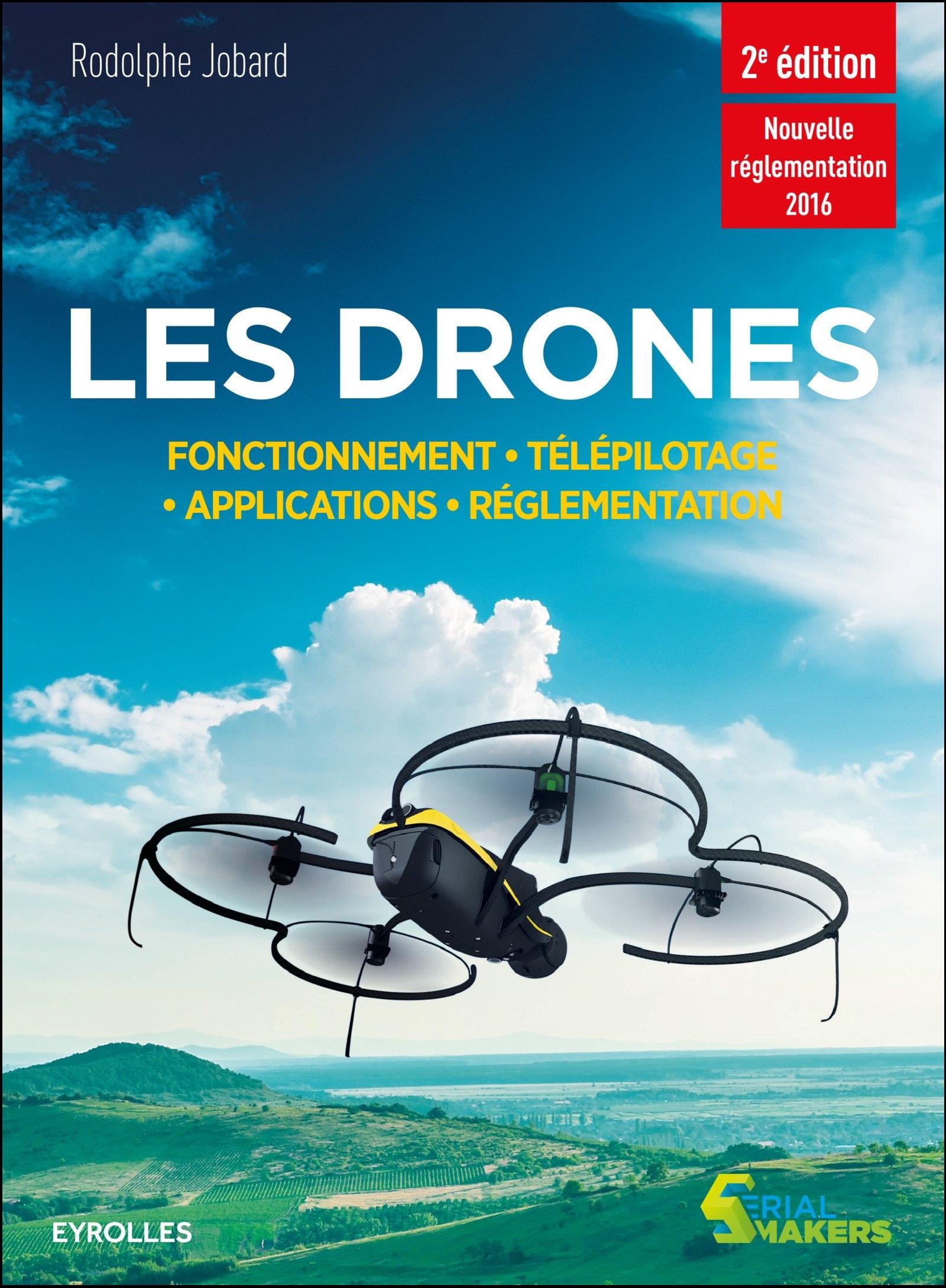 (2016) Les drones - Fonctionnement, télépilotage, applications, réglementation (2e édition)