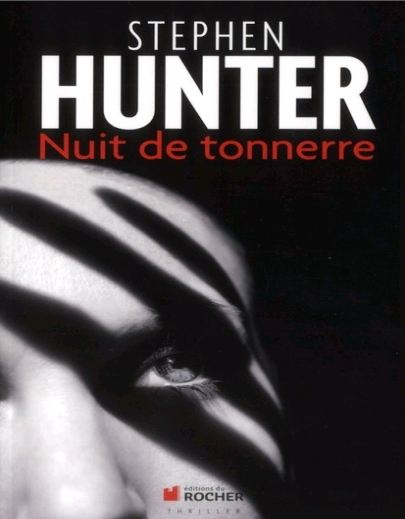 Stephen Hunter - Nuit de tonnerre (Bob Lee Swagger 5)