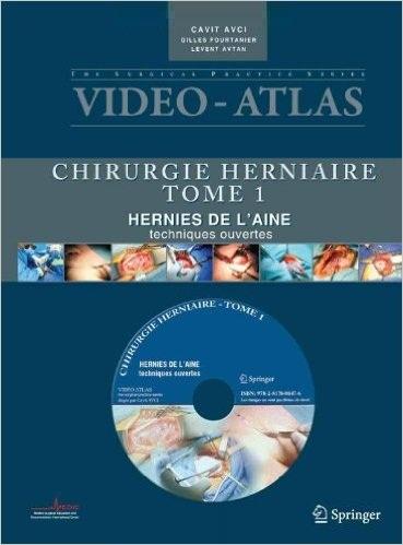 télécharger Vidéo - Atlas Chirurgie herniaire - Tome 1