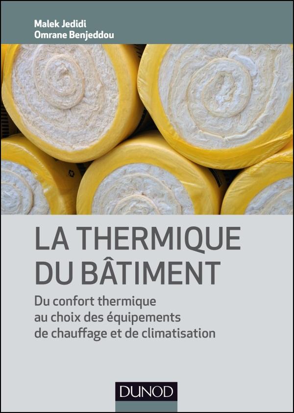 La thermique du bâtiment-: Du confort thermique au choix des équipements de chauffage et de clim