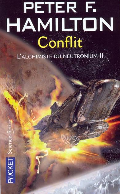 L'alchimiste du neutronium - Conflit - Peter f. Hamilton