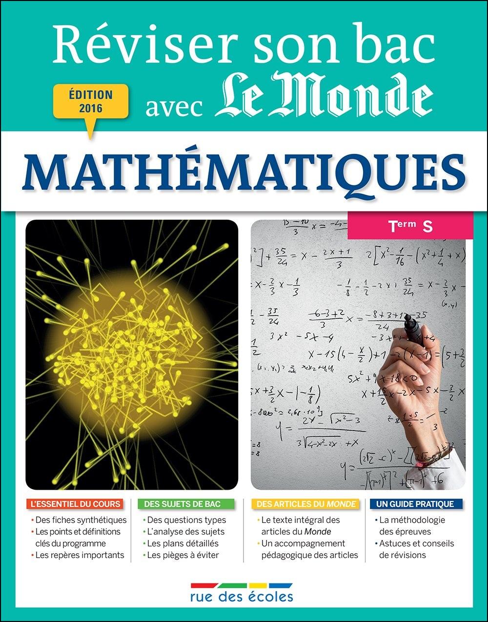 Réviser son bac avec Le Monde (2016) : Mathématiques TS