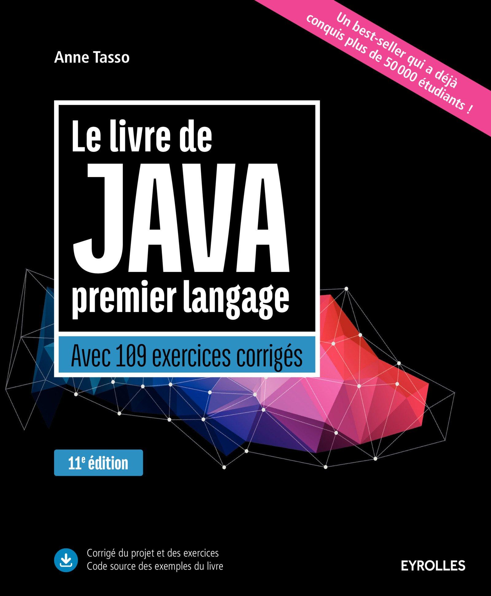 Le livre de Java premier langage - Avec 109 exercices corrigés