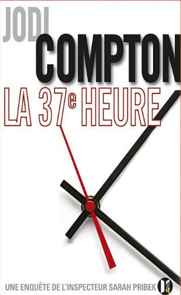 Jodi Compton - La 37ème heure