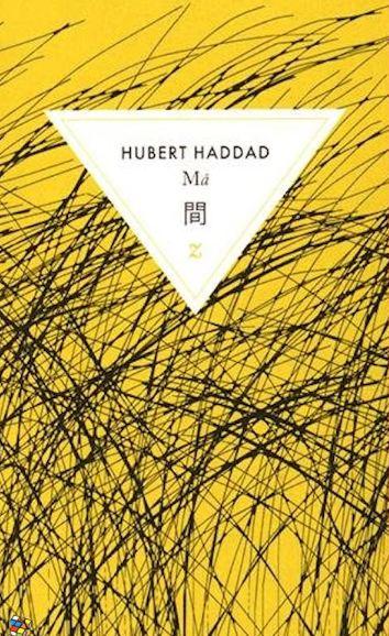 Hubert Haddad - Ma