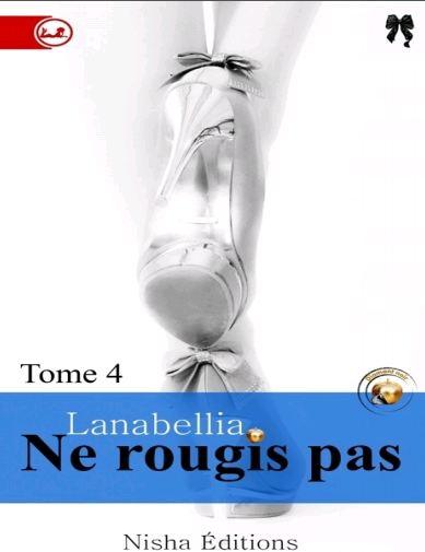 Ne rougis pas T4 - Lanebellia
