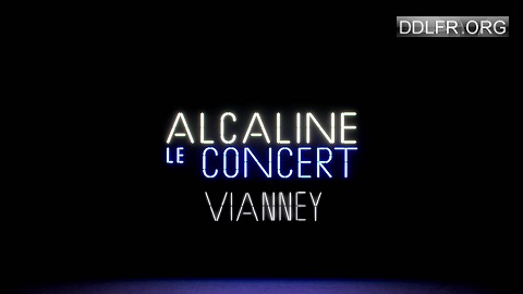 Alcaline, le concert Vianney HDTV