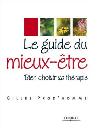 télécharger Le guide du mieux-être : Bien choisir sa thérapie