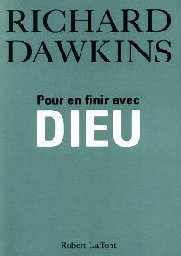 Pour en finir avec Dieu - Dawkins, Richard