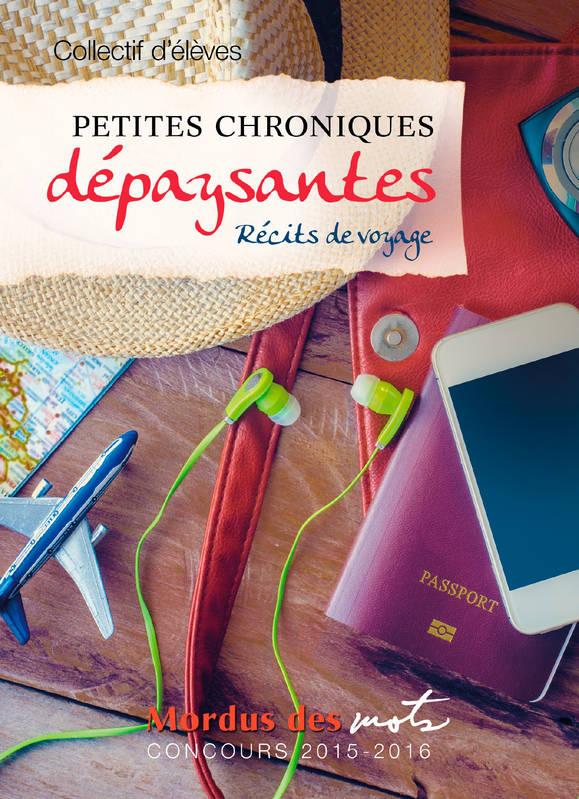 Petites chroniques dépaysantes : Récits de voyage