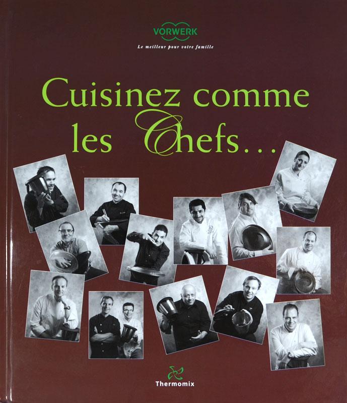 Cuisinez comme les Chefs...