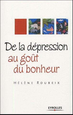 télécharger De la dépression au goût du bonheur