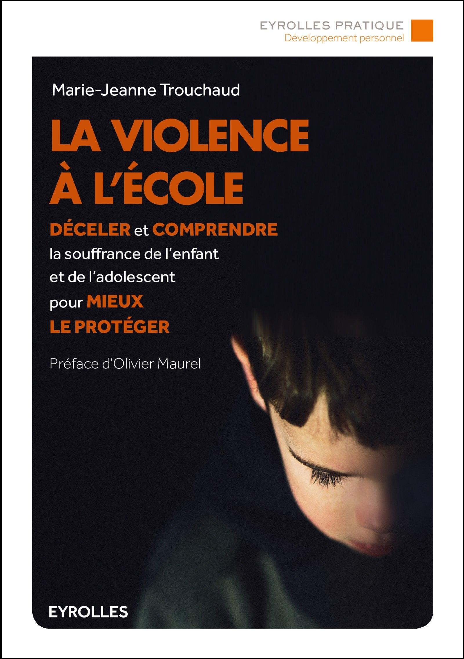 télécharger La violence à l'école : Déceler et comprendre la souffrance de l'enfant et de l'adolescent pour mieux le protéger