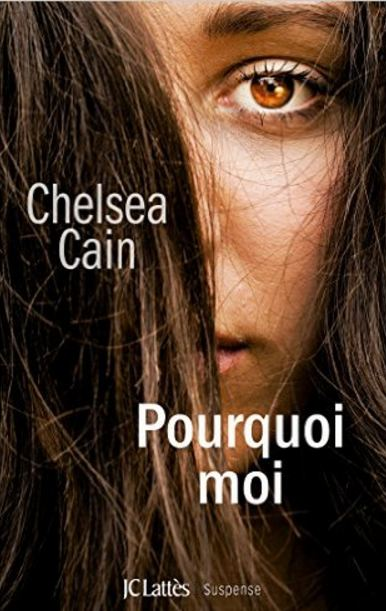 Pourquoi moi - Chalsea Cain 2016