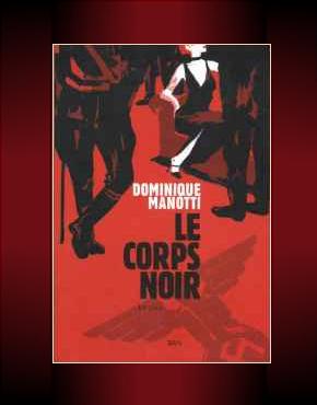 Manotti, Dominique - Le corps noir