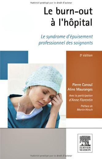 Le burn-out à l'hôpital : Le syndrome d'épuisement professionnel des soignants 5° Ed