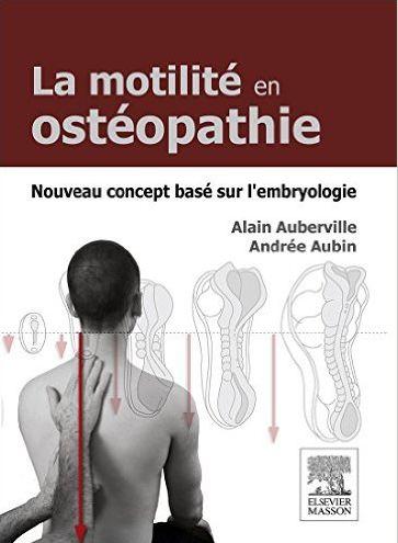 La motilité en ostéopathie : Nouveau concept basé sur l'embryologie