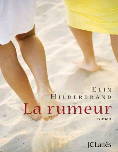 Elin Hilderbrand - La rumeur (2016)