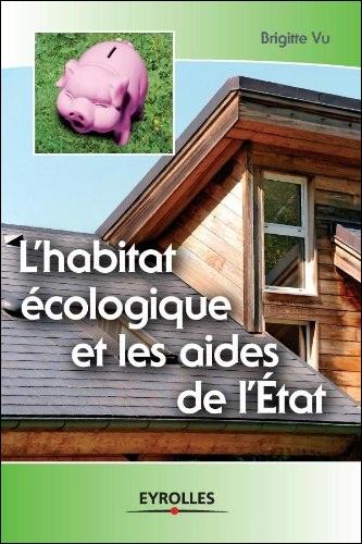L'habitat écologique et les aides de l'Etat