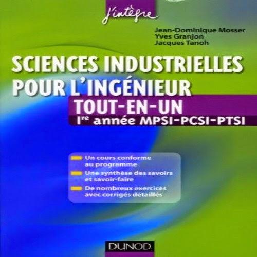 Sciences industrielles pour l'ingénieur tout en un MPSI - PCSI - PTSI