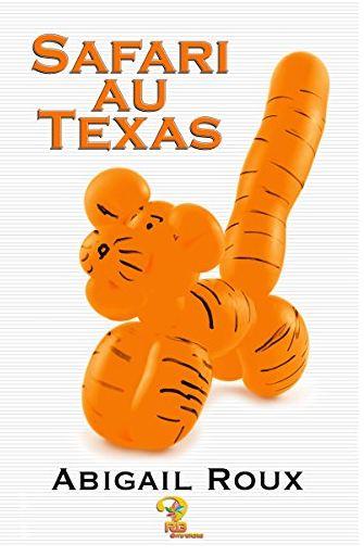 Safari au Texas (Ty & Zane T. 6) - Abigail Roux