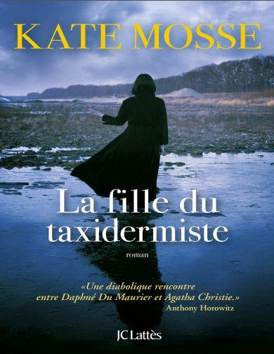 Kate Mosse - La fille du taxidermiste (2016)