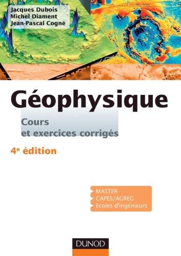 Géophysique - 4ème édition - Cours et exercices corrigés