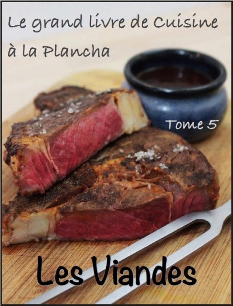 Le grand livre de la cuisine à la plancha : Tome 5