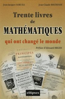 30 livres de mathématiques qui ont changé le monde