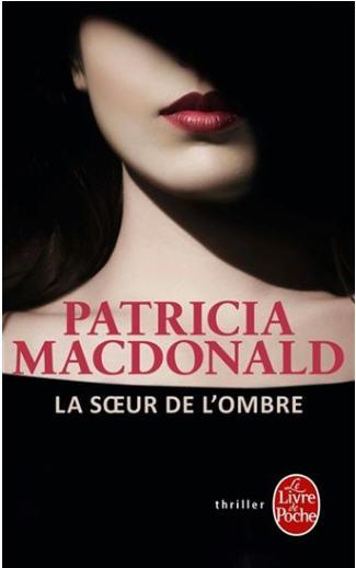LA SOEUR DE L'OMBRE (Patricia MacDonald)