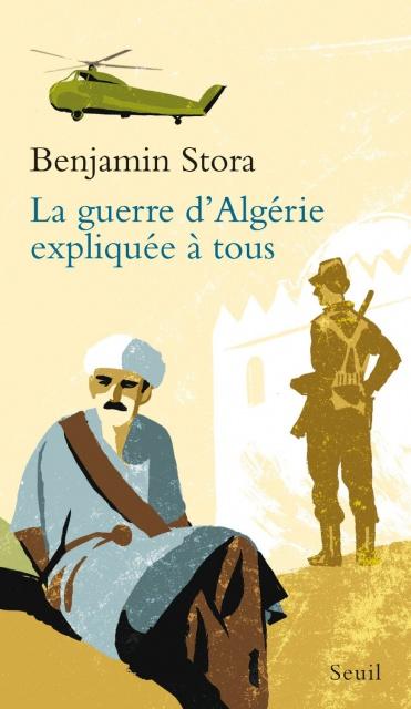 La Guerre d'Algérie expliquée à tous de Benjamin Stora
