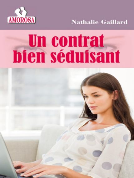 télécharger Un contrat bien seduisant - Nathalie Gaillard