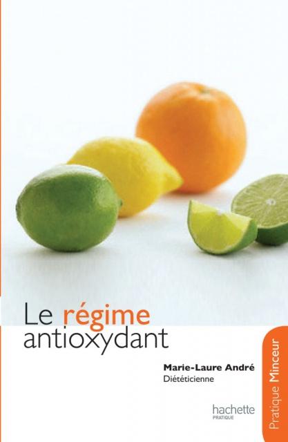 Le Régime Antioxydant - Marie Laure André