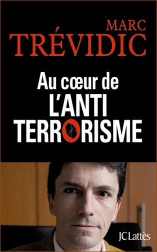 Trevidic Marc - Au cœur de l'antiterrorisme et Terrorisme