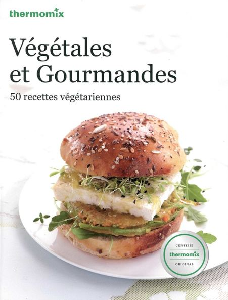 Végétales et gourmande : 50 recettes végétariennes