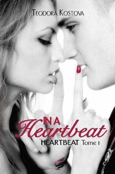 Heartbeat, Tome 1 : In a Heartbeat Teodora Kostova