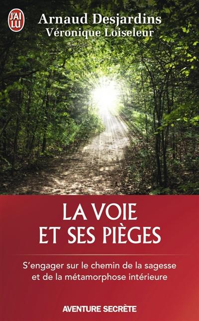 Arnaud Desjardins - La voie et ses pièges