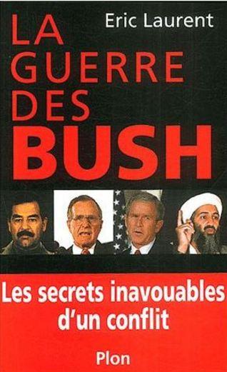 télécharger La guerre des Bush : Les secrets inavouables d'un conflit - Eric Laurent