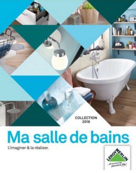 télécharger Leroy Merlin - Ma salle de bains l'imaginer & la réaliser - Collection 2016